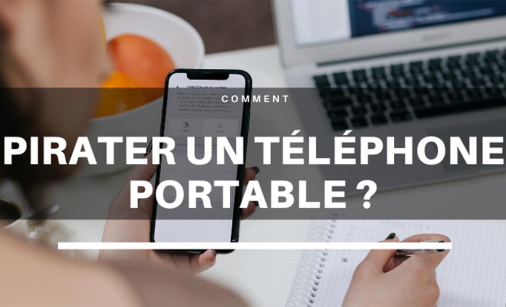 Comment pirater un téléphone portable ?